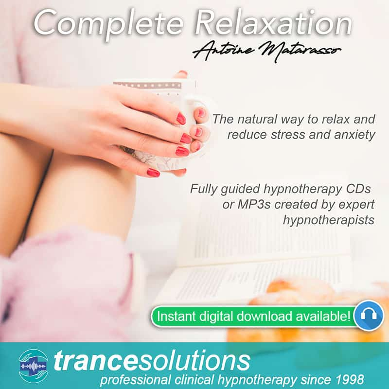 overcoming anxiety - Complete Relaxation - Trancesolutions